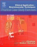 Clinical Application of Neuromuscular Techniques : Practical Case Study Exercises, Chaitow, Leon and DeLany, Judith, 0443100004