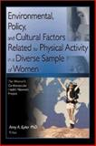Environmental, Policy, and Cultural Factors Related to Physical Activity in a Diverse Sample of Women 9780789020000
