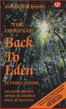 Back to Eden, the Original : The Classic Guide to Herbal Medicine, Natural Foods, and Home Remedies since 1939, Kloss, Jethro, 0879040009
