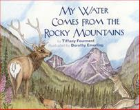 My Water Comes from the Rocky Mountains, Tiffany Fourment, 0981770002