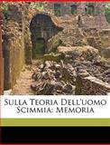 Sulla Teoria Dell'Uomo Scimmi, Vincenzo Diorio, 1149690003