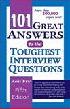 101 Great Answers to the Toughest Interview Questions, Fry, Ron, 1418040002