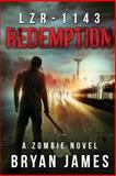 LZR-1143: Redemption (Book Three of the LZR-1143 Series), Bryan James, 149367000X