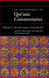 An Anthology of Qur'Anic Commentaries Vol. 1 : On the Nature of the Divine, , 0197200001