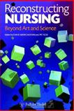 Reconstructing Nursing : Beyond Art and Science, Marks-Maran, Diane and Rose, Pat, 0702020001