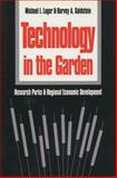 Technology in the Garden : Research Parks and Regional Economic Development, Luger, Michael I. and Goldstein, Harvey A., 0807820008