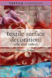 Textile Surface Decoration : Silk and Velvet, Singer, Margo, 0812220005