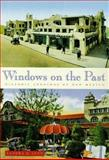 Windows on the Past : Historic Lodgings of New Mexico, Lynn, Sandra, 0826320007