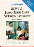 Being a Long-Term Care Nursing Assistant, Will-Black, Connie and Eighmy, Judith B., 0893030007