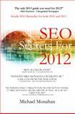 SEO Secrets For 2012, Michael Monahan, 0985100001