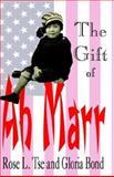 The Gift of Ah Marr, Rose L. Tse, 1413460003