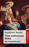 Vom Verlorenen Sohn, Burkhard Waldis, 1482770008