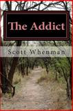 The Addict, Scott Whenman, 1483900002