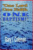 One Lord, One Faith, One Baptism, Gary Coleman, 1493660004