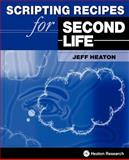 Scripting Recipes for Second Life, Jeff Heaton, 160439000X