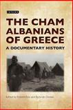 The Cham Albanians in Greece : A Documentary History, Destani, Bejtullah and Jasini, Rudina, 1780760000