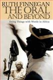 The Oral and the Beyond Doing Things with Words in Africa, Finnegan, 1847010008