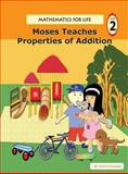 Mathematics for Life - Moses Teaches Properties of Addition, Evelyn Vicario, 1940760003