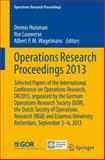 Operations Research Proceedings 2013 : Selected Papers of the International Annual Conference of the German Operations Research Society (Gor) and the Dutch Society of Operations Research, Erasmus University Rotterdam, Netherlands, September 3-6 2013, , 3319070002