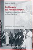 """Im Dienste des """"Volkskörpers"""" : Deutsche und Französische Ärzte Im Ersten Weltkrieg, Michl, Susanne, 3525370008"""