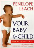 Your Baby and Child, Penelope Leach, 0375700005