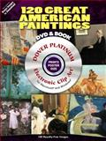120 Great American Paintings, Dover Publications Inc. Staff and Carol Belanger Grafton, 0486990001