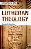 Lutheran Theology, Paulson, Steven D., 0567550001