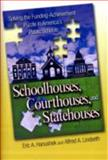 Schoolhouses, Courthouses, and Statehouses : Solving the Funding-Achievement Puzzle in America's Public Schools, Hanushek, Eric A. and Lindseth, Alfred, 0691130000