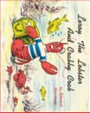 Leroy the Lobster and Crabby Crab, Edward Harriman, 089272000X