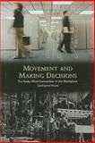 Movement and Making Decisions : The Body-Mind Connection in the Workplace, Moore, Carol-Lynne, 1597910007
