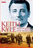 Keith Kyle, Reporting the World, Kyle, Keith, 184885000X