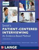 Patient Centered Interviewing : An Evidence-Based Method, Smith, Robert C. and Fortin, Auguste H., 0071760008