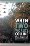 When Two Worlds Collide, William Kenneth Tincher, 1467070009