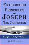 Fatherhood Principles of Joseph the Carpenter, Akili Kumasi, 1482060000