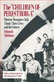 The 'Children of Perestroika', Deborah Adelman, 1563240009