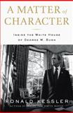 A Matter of Character, Ronald Kessler, 1595230009