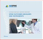 Spine Outcomes Measures and Instruments, Chapman, Jens R. and Dettori, Joseph R., 160406000X