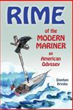 Rime of the Modern Mariner : An American Odyssey, Kryska, Stephen, 1629670006