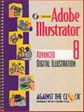 Adobe Illustrator 8 : Advanced Digital Illustration, Behoriam, Ellenn, 0130840009