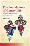 The Foundations of Gentry Life : The Multons of Frampton and their World 1270-1370, Coss, Peter, 0199560005