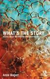 What's the Story : Essays about Art, Theater and Storytelling, Bogart, Anne, 0415750008