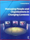 Managing People and Organizations in Changing Contexts, Martin, Graeme, 0750680008