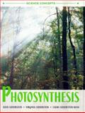 Photosynthesis, Alvin Silverstein and Virginia B. Silverstein, 0761330003
