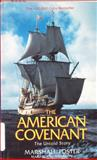 The American Covenant, Marshall E. Foster and Mary E. Swanson, 0941370003