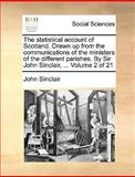 The Statistical Account of Scotland Drawn up from the Communications of the Ministers of the Different Parishes by Sir John Sinclair, John Sinclair, 1140950002