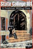 State College 101 : A Freshman Writing Class, Feldman, Alan, 1401000002
