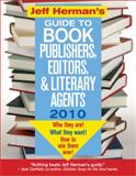 Jeff Herman's Guide to Book Publishers, Editors, and Literary Agents 2010, Jeff Herman, 1402230001