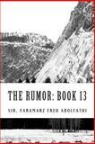 The Rumor: Book 13, Faramarz Abolfathi, 1493700006