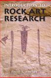 Introduction to Rock Art Research, Whitley, David S., 1598740008