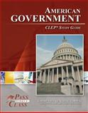 American Government CLEP Test Study Guide - PassYourClass, PassYourClass, 161433000X